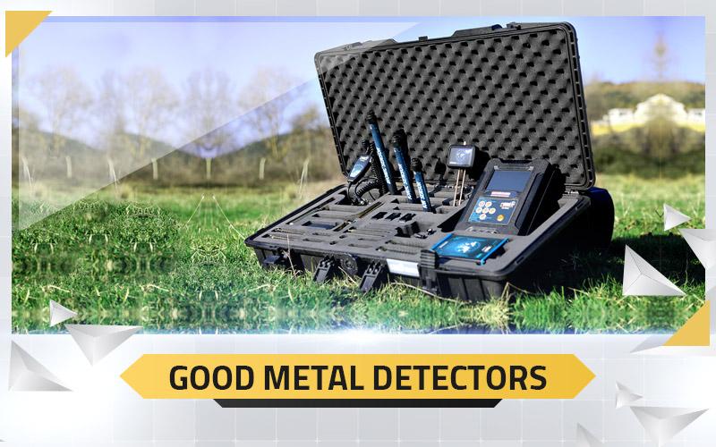 Good Metal Detectors